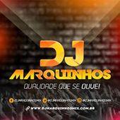 DJ Marquinhos Mix