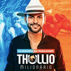 Capa do CD Thullio Milionário - #VaiDescendoVaiTrabalhando