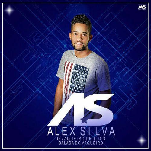 0f6467f05f5 ALEX SILVA O VAQUEIRO DE LUXO - Forró - Sua Música