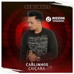 Carlinhos Caiçara 2019 - Novo CD [ Exclusivo ] PREMIUM