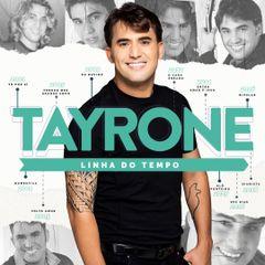 Capa do CD Tayrone | Linha do Tempo