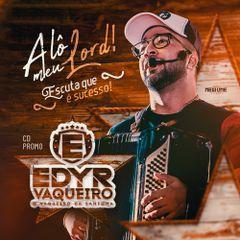 Capa do CD CD Edyr Vaqueiro - Alô Meu Lord