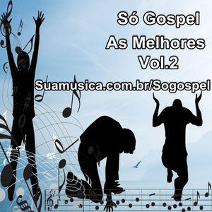 So Gospel As Melhores Vol 2 Gospel Sua Musica