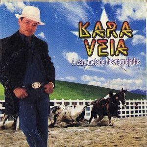 Kara Veia As Melhores Do Rei Das Vaquejadas Forro Sua Musica