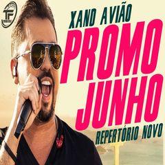 XAND AVIAO - REPERTORIO PROMOCIONAL JUNHO 2019 - Forró