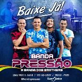 BANDA PRESSÃO a banda dos brothers