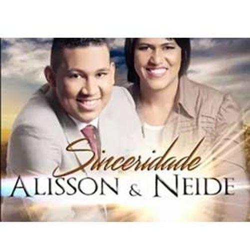 Alisson e Neide - Sinceridade - Gospel - Sua Música