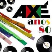 AXE DAS ANTIGAS 80 90