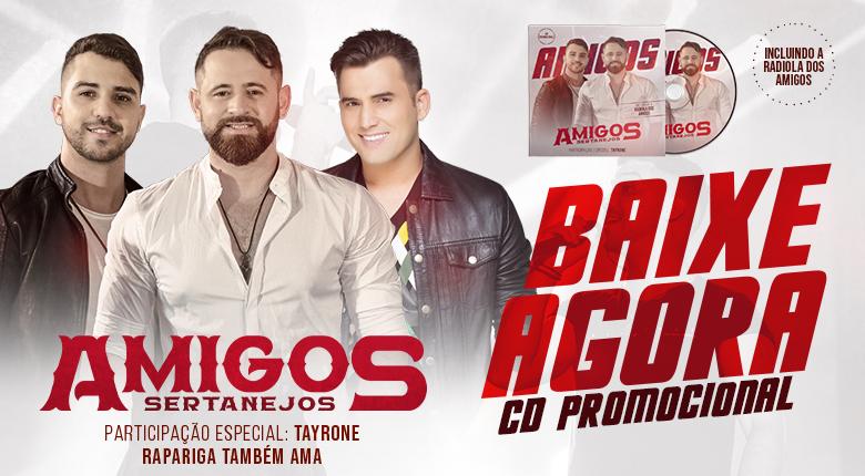 Baixe já o novo CD promocional dos Amigos Sertanejos, com participação de Tayrone