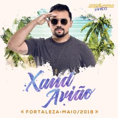 Capa do CD Xand Avião - Fortaleza-CE Maio 2018