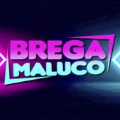 BREGA MALUCO