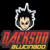 dackson alucinado