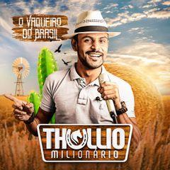 Capa do CD Thullio Milionário - #OVaqueirodoBrasil