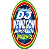 DJ VENILSON IMPACTANTE DIVULGAÇÕES
