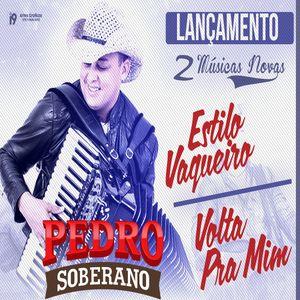 Pedro Soberano Estilo Vaqueiro Sertanejo Sua Musica