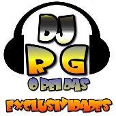 DJ RG O REI DAS EXCLUSIVIDADES