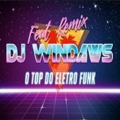 Dj Windaws o Top Dj Da Paraiba