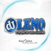 DJ LENO O DJ QUE SÓ TOCA SUCESSO