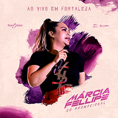 Capa do CD Márcia Fellipe Ao Vivo em Fortaleza AGOSTO 2019