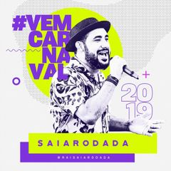 Capa do CD Saia Rodada - #VEMCARNAVAL 2019 @raisaiarodada