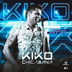 Capa do CD Kiko Chicabana - Promocional 2019.2