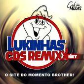 Lukinhas cds remixx