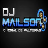 DJ Mailson O Moral De Palmeiras