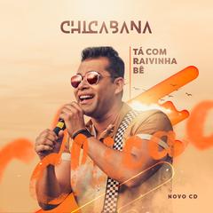 Capa do CD Chicabana - Tá Com Raivinha Bê - CD Promocional