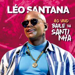 Capa do CD Léo Santana | AO VIVO - Baile da Santinha Fortaleza/CE