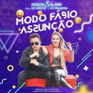 Modo Fabio Assuncao Adson Alana Feat Mc Noster E Mc Franzon