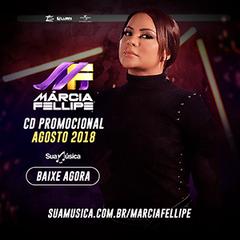 d0f13b844 Marcia Fellipe Promocional Agosto 2018 - Forró - Sua Música