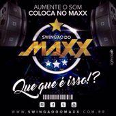 SWINGÃO DO MAXX