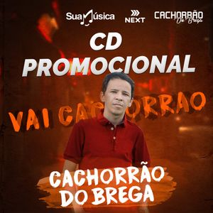 Cachorrao Do Brega Cd Promocional Abril 2019 Brega Sua Musica