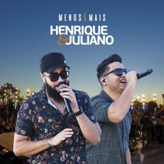 Capa do CD CD Henrique e Juliano - Menos é mais