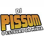 DJ Pissom O Estouro Da Midia Oficial
