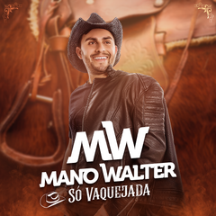 Capa do CD Mano Walter - Só Vaquejada