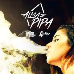 Tribo Da Periferia Alma De Pipa Raphip Hop Sua Música