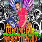 DEEJAY SAMUEL MARCANTESN 3D