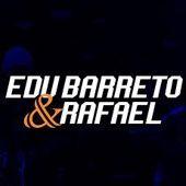 Edu Barreto e Rafael