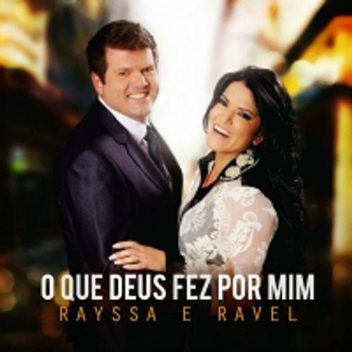 Rayssa Ravel O Que Deus Fez Por Mim 2013 Variados Sua Musica