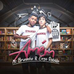 MC Bruninho e Enzo Rabelo - Amém | BAIXAR MUSICA - Arrocha