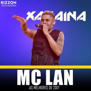 Mc Lan As Melhores De 2017 Som Automotivo Funk Sua Musica