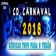 0dfd761cdad CD CARNAVAL 2018 - MÚSICAS TOPS PARA O VERÃO 2018 - Swingueira - Sua ...