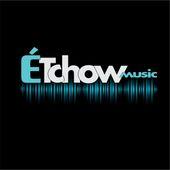 É Tchow Music