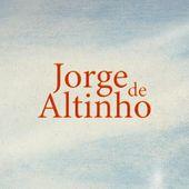 JORGE DE ALTINHO