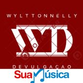 WYLTTONNELLY  DIVULGAÇÃO  O TOP DA MIDIA