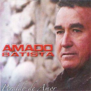 Amado Batista Perdido De Amor 2006 Brega Sua Musica