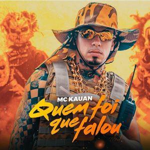 MC KAUAN QUEM FOI QUE FALO 2019 - Funk - Sua Música