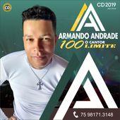 Armando Andrade O Cantor 100 Limite2019