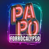 PAPO DE FORROCALYPSO